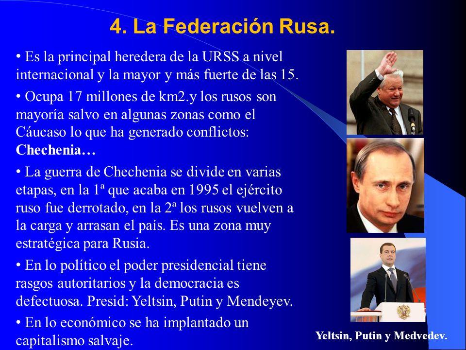 4. La Federación Rusa. Es la principal heredera de la URSS a nivel internacional y la mayor y más fuerte de las 15. Ocupa 17 millones de km2.y los rus