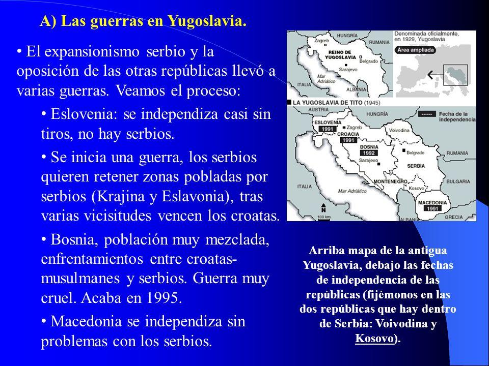 El expansionismo serbio y la oposición de las otras repúblicas llevó a varias guerras. Veamos el proceso: Eslovenia: se independiza casi sin tiros, no