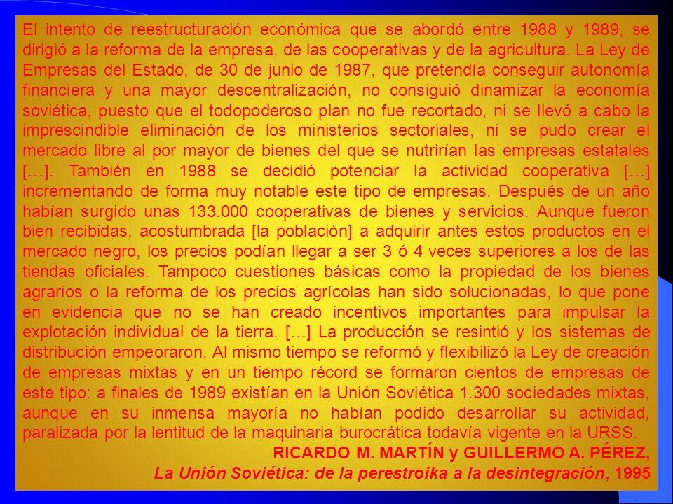 El intento de reestructuración económica que se abordó entre 1988 y 1989, se dirigió a la reforma de la empresa, de las cooperativas y de la agricultu