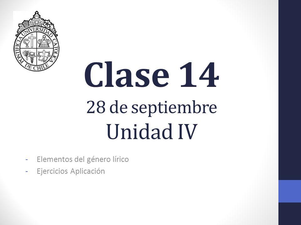 Clase 14 28 de septiembre Unidad IV -Elementos del género lírico -Ejercicios Aplicación