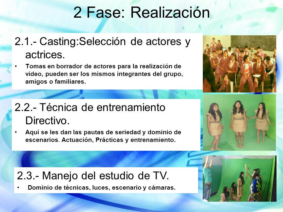 2 Fase: Realización 2.1.- Casting:Selección de actores y actrices. Tomas en borrador de actores para la realización de video, pueden ser los mismos in
