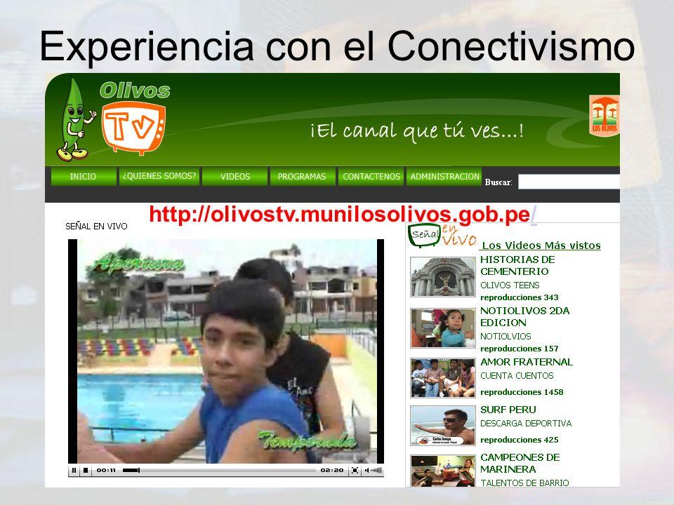 Experiencia con el Conectivismo http://olivostv.munilosolivos.gob.pe//