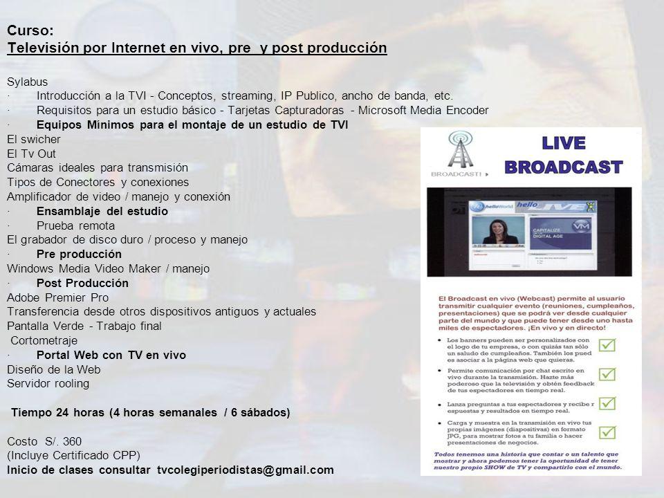 Curso: Televisión por Internet en vivo, pre y post producción Sylabus · Introducción a la TVI - Conceptos, streaming, IP Publico, ancho de banda, etc.