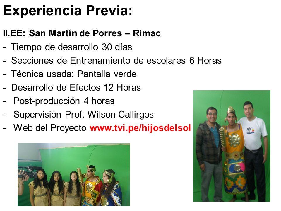 Experiencia Previa: II.EE: San Martín de Porres – Rimac - Tiempo de desarrollo 30 días - Secciones de Entrenamiento de escolares 6 Horas - Técnica usa