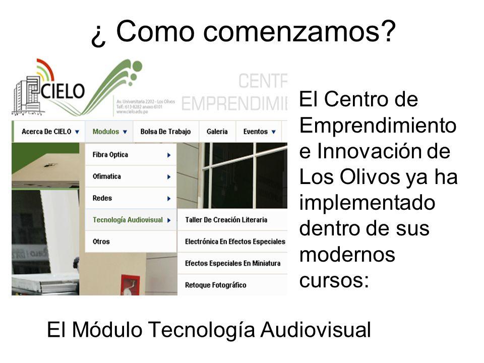¿ Como comenzamos? El Centro de Emprendimiento e Innovación de Los Olivos ya ha implementado dentro de sus modernos cursos: El Módulo Tecnología Audio