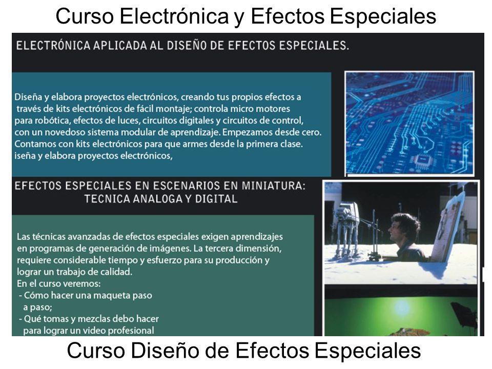 Curso Diseño de Efectos Especiales Curso Electrónica y Efectos Especiales