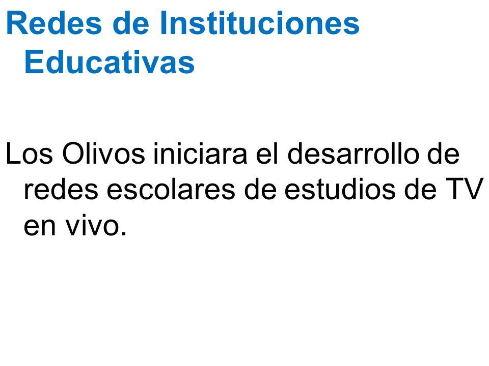 Redes de Instituciones Educativas Los Olivos iniciara el desarrollo de redes escolares de estudios de TV en vivo.