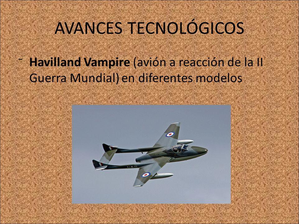 AVANCES TECNOLÓGICOS Havilland Vampire (avión a reacción de la II Guerra Mundial) en diferentes modelos