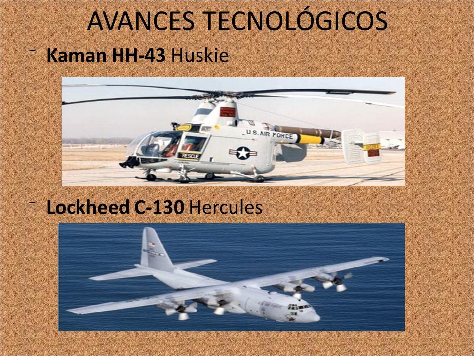 AVANCES TECNOLÓGICOS Kaman HH-43 Huskie Lockheed C-130 Hercules