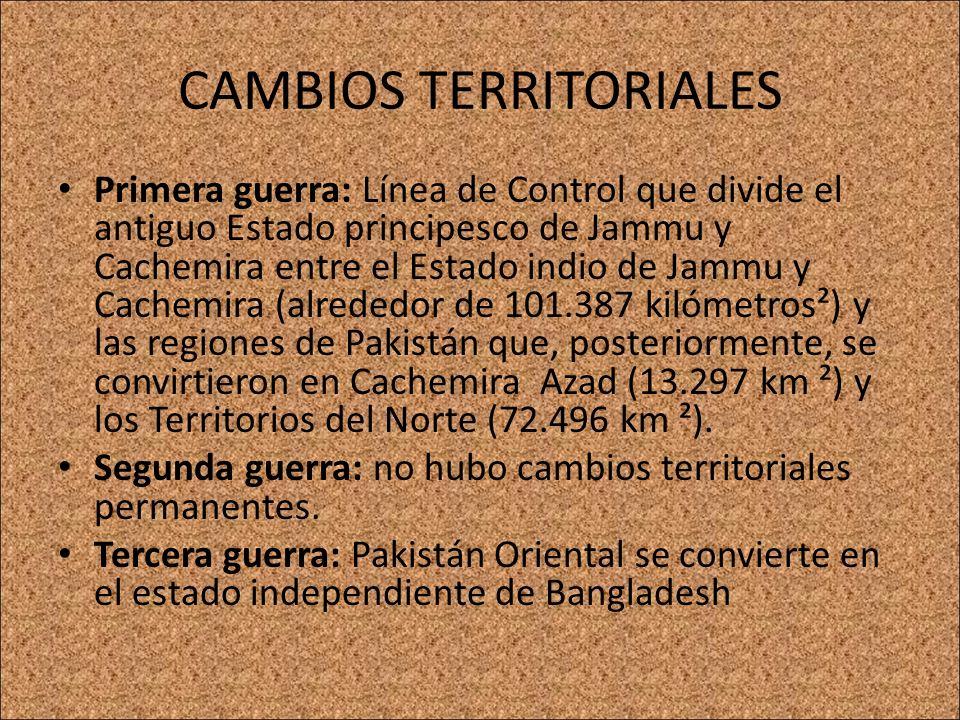 CAMBIOS TERRITORIALES Primera guerra: Línea de Control que divide el antiguo Estado principesco de Jammu y Cachemira entre el Estado indio de Jammu y