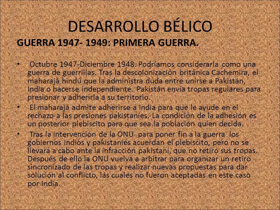 DESARROLLO BÉLICO GUERRA 1947- 1949: PRIMERA GUERRA. Octubre 1947-Diciembre 1948. Podríamos considerarla como una guerra de guerrillas. Tras la descol