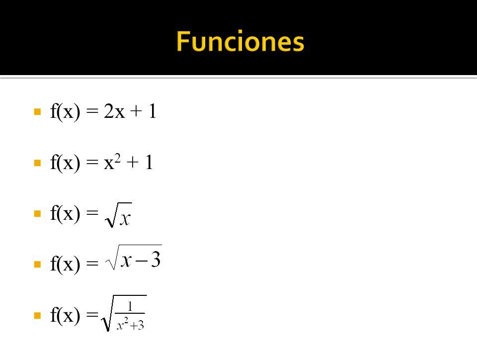 f(x) = 2x + 1 f(x) = x 2 + 1 f(x) =