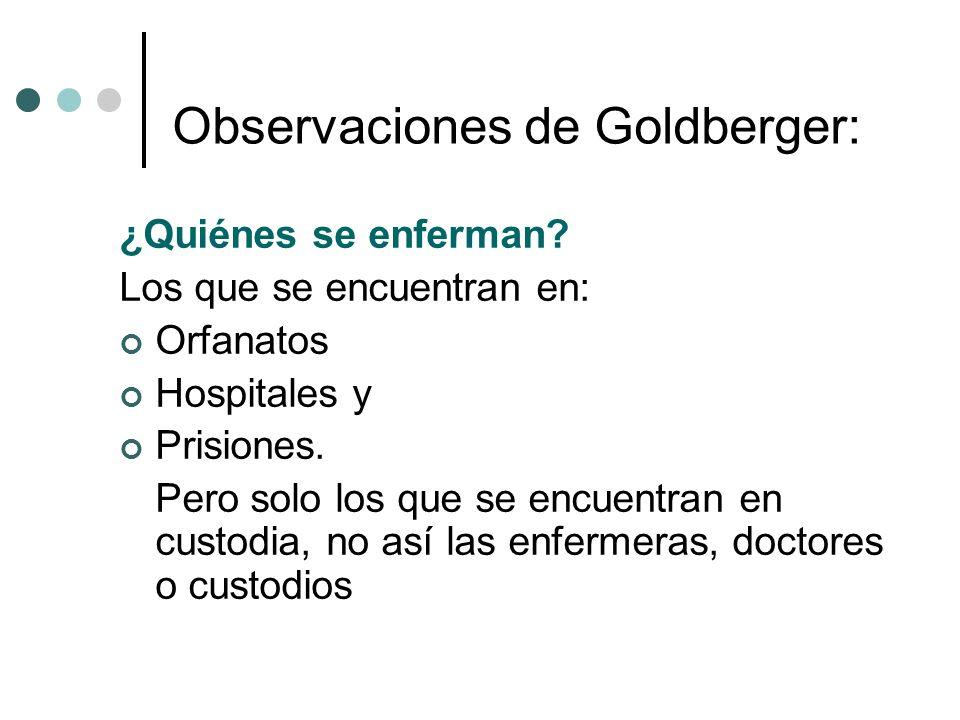 Observaciones de Goldberger: ¿Quiénes se enferman.