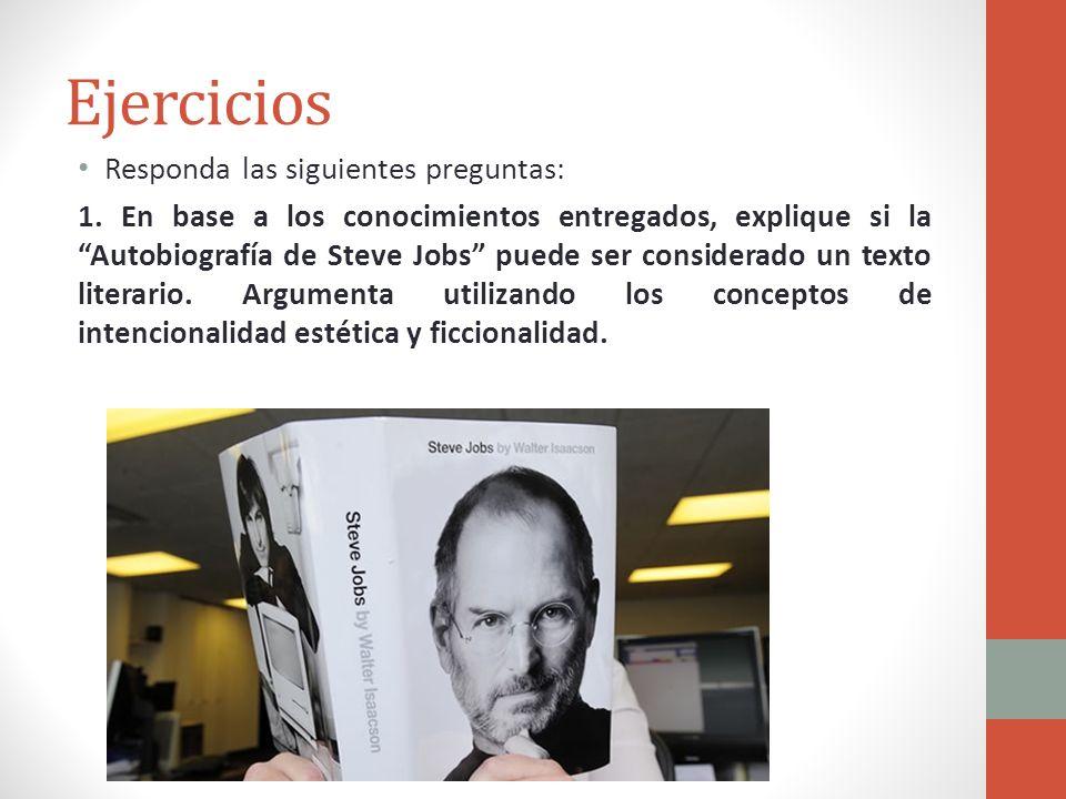 Ejercicios Responda las siguientes preguntas: 1. En base a los conocimientos entregados, explique si la Autobiografía de Steve Jobs puede ser consider