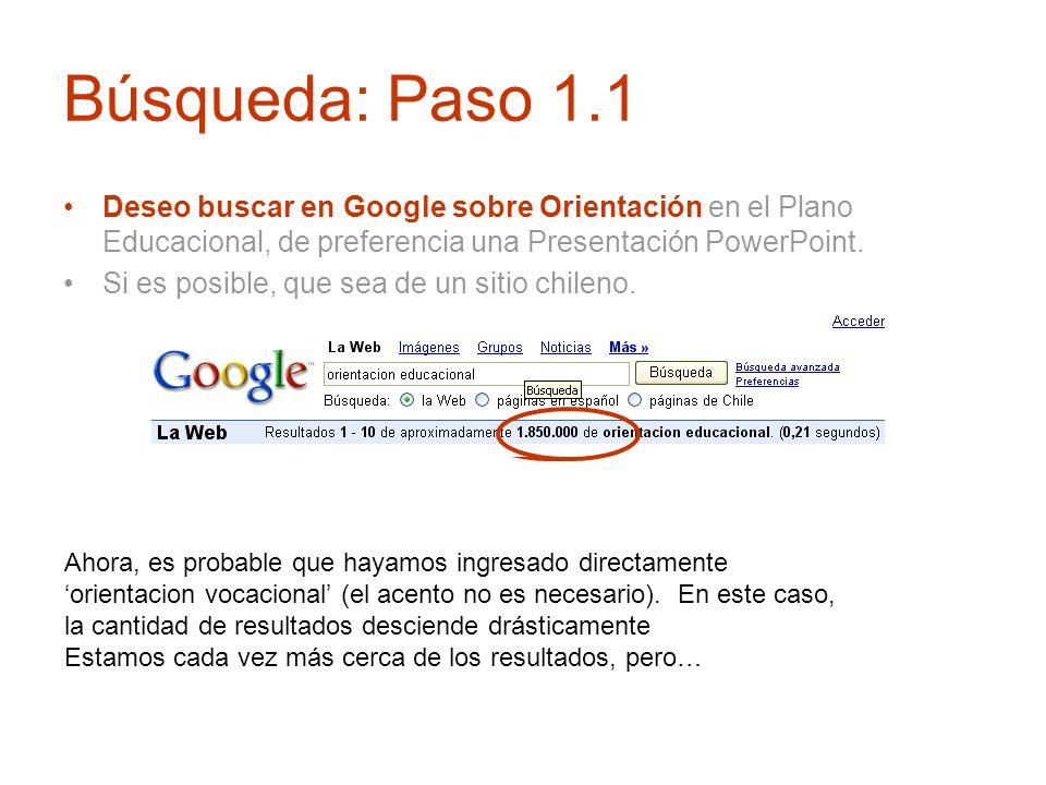 Búsqueda: Paso 1.1 Deseo buscar en Google sobre Orientación en el Plano Educacional, de preferencia una Presentación PowerPoint. Si es posible, que se