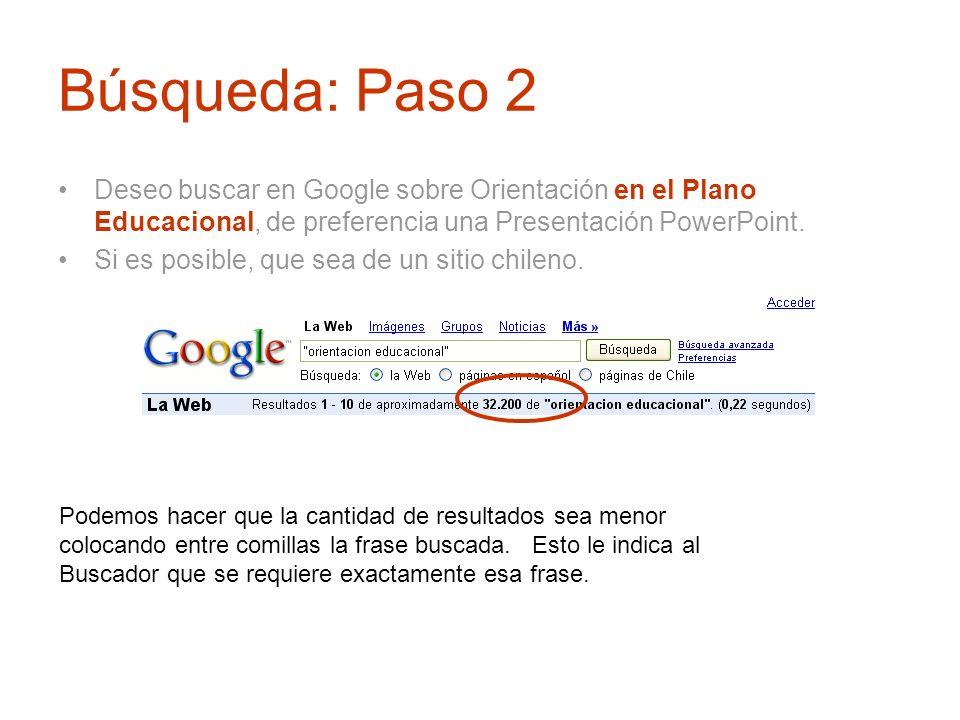 Búsqueda: Paso 2 Deseo buscar en Google sobre Orientación en el Plano Educacional, de preferencia una Presentación PowerPoint. Si es posible, que sea