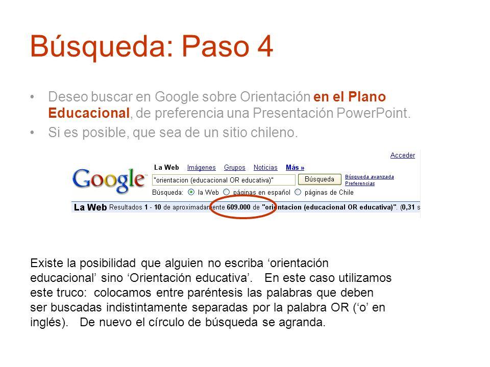 Búsqueda: Paso 4 Deseo buscar en Google sobre Orientación en el Plano Educacional, de preferencia una Presentación PowerPoint. Si es posible, que sea