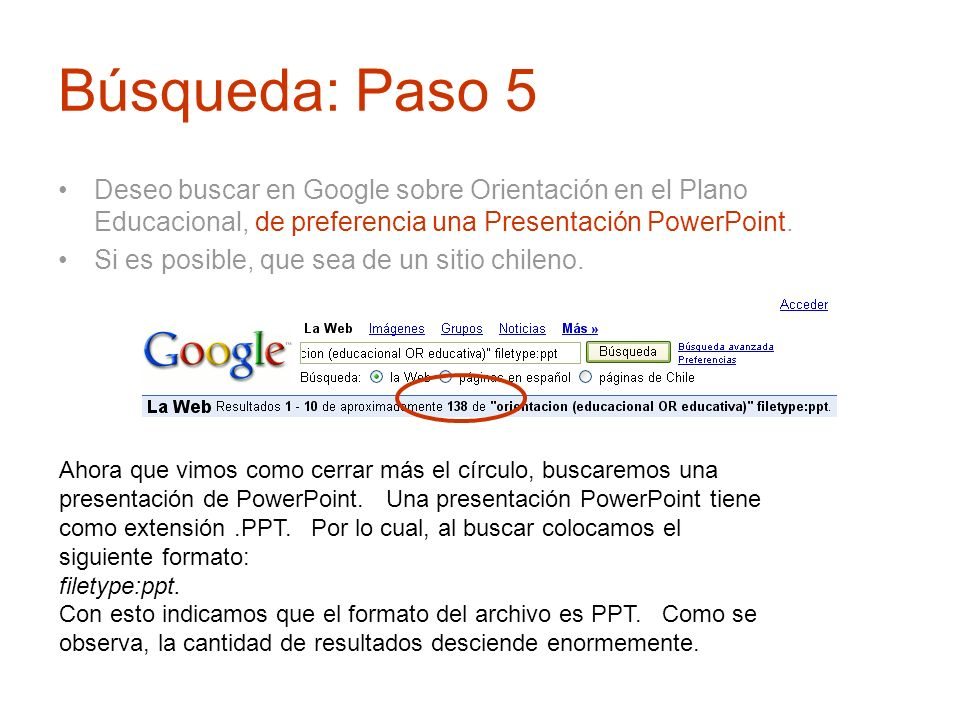 Búsqueda: Paso 5 Deseo buscar en Google sobre Orientación en el Plano Educacional, de preferencia una Presentación PowerPoint. Si es posible, que sea