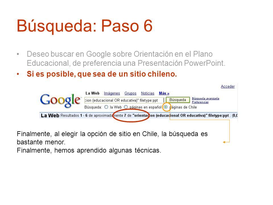 Búsqueda: Paso 6 Deseo buscar en Google sobre Orientación en el Plano Educacional, de preferencia una Presentación PowerPoint. Si es posible, que sea