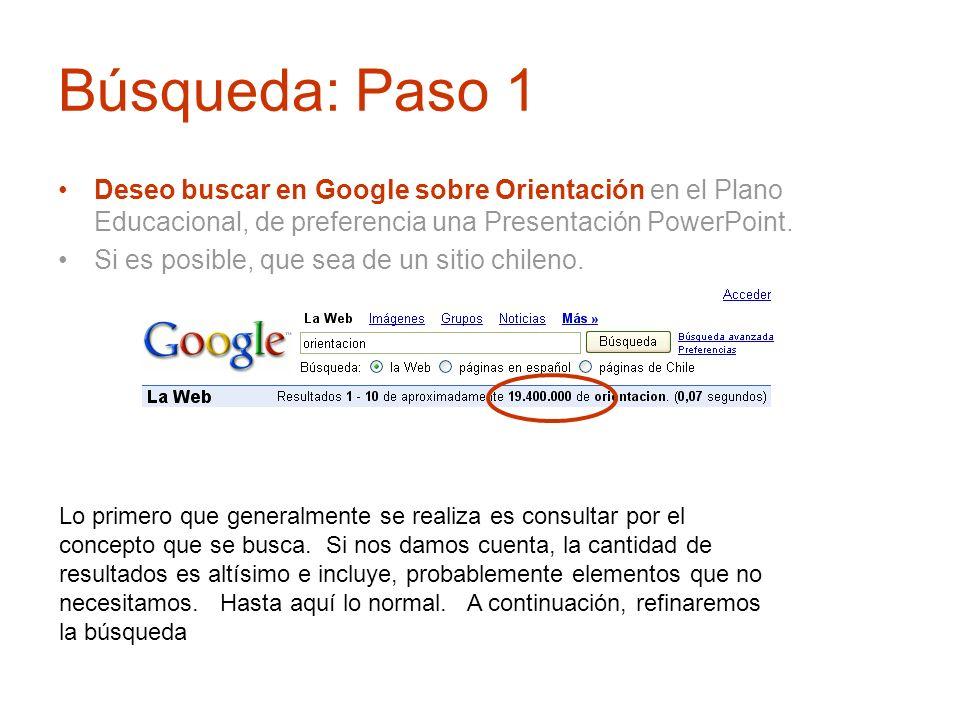 Búsqueda: Paso 1 Deseo buscar en Google sobre Orientación en el Plano Educacional, de preferencia una Presentación PowerPoint. Si es posible, que sea