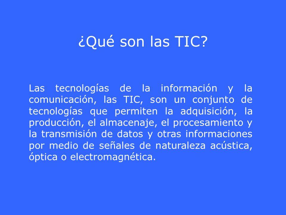 Las tecnologías de la información y la comunicación, las TIC, son un conjunto de tecnologías que permiten la adquisición, la producción, el almacenaje