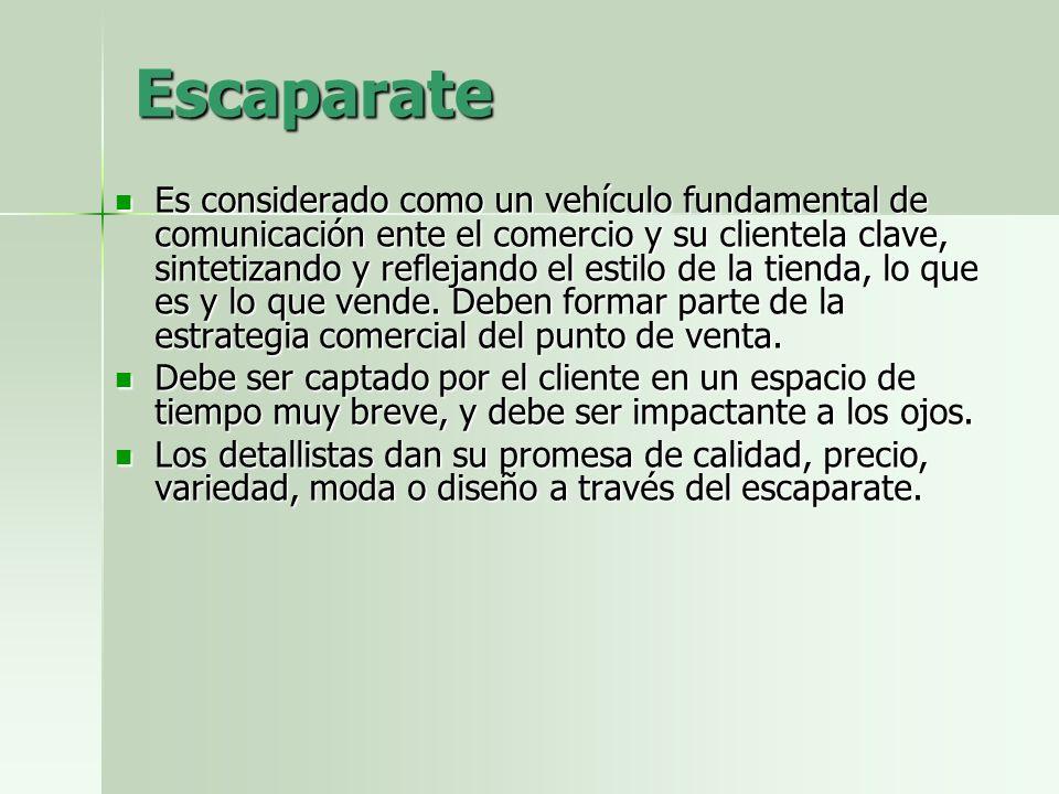 Escaparate Es considerado como un vehículo fundamental de comunicación ente el comercio y su clientela clave, sintetizando y reflejando el estilo de l