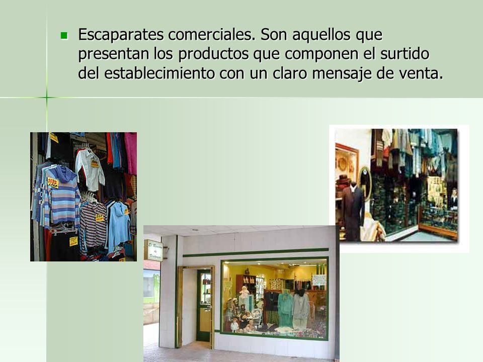 Escaparates comerciales.