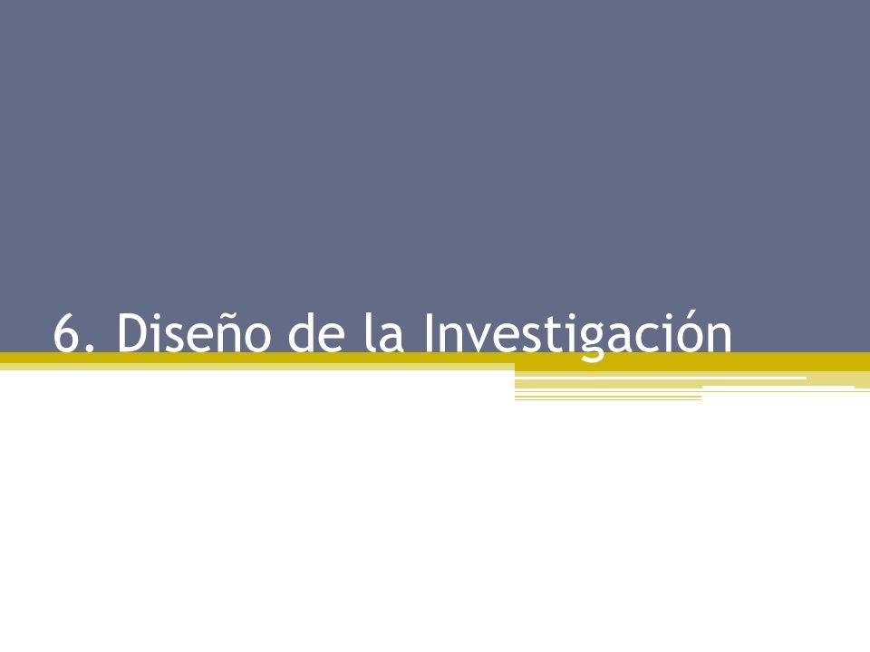 6. Diseño de la Investigación