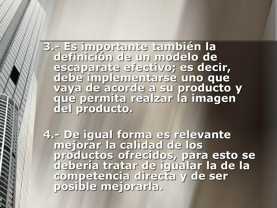 3.- Es importante también la definición de un modelo de escaparate efectivo; es decir, debe implementarse uno que vaya de acorde a su producto y que p
