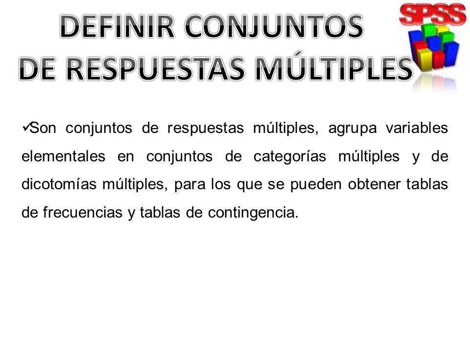 Para definir conjuntos de Respuestas múltiples: Elija en los menús: Analizar Respuesta múltiple Definir conjuntos...