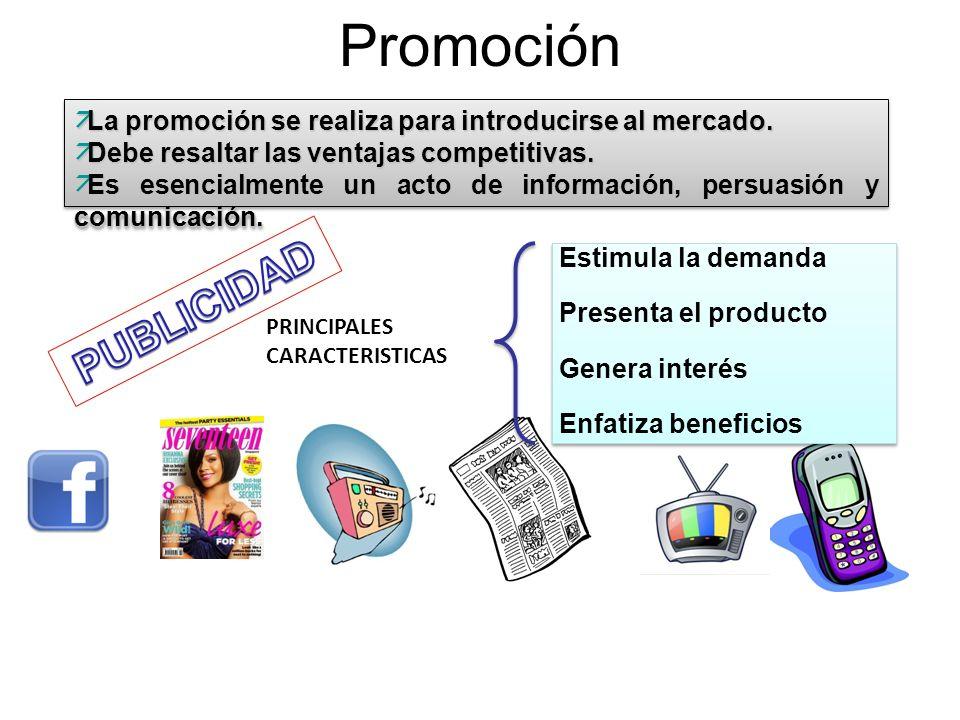 Promoción äLa promoción se realiza para introducirse al mercado. äDebe resaltar las ventajas competitivas. äEs esencialmente un acto de información, p