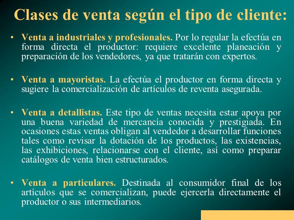Clases de venta según el tipo de cliente: Venta a industriales y profesionales.