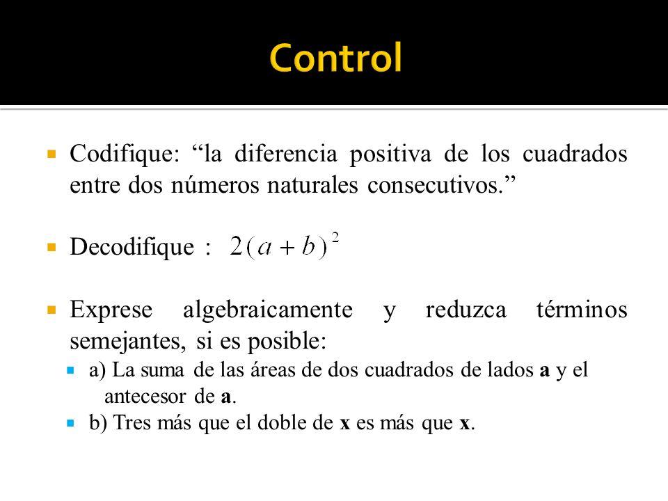 Codifique: la diferencia positiva de los cuadrados entre dos números naturales consecutivos. Decodifique : Exprese algebraicamente y reduzca términos