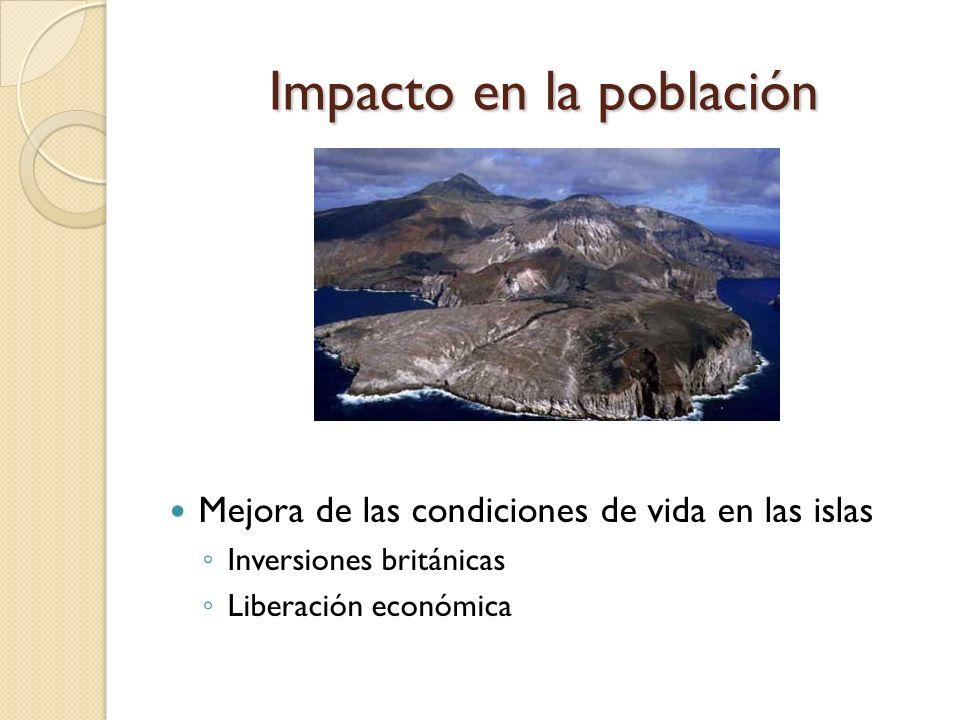 Impacto en la población Mejora de las condiciones de vida en las islas Inversiones británicas Liberación económica