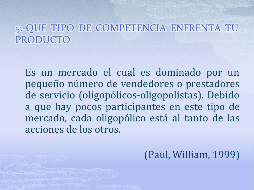 Es un mercado el cual es dominado por un pequeño número de vendedores o prestadores de servicio (oligopólicos-oligopolistas). Debido a que hay pocos p
