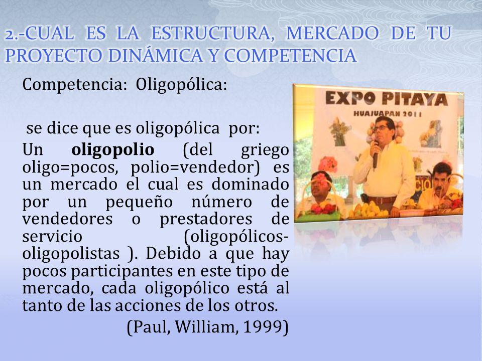 Competencia: Oligopólica: se dice que es oligopólica por: Un oligopolio (del griego oligo=pocos, polio=vendedor) es un mercado el cual es dominado por
