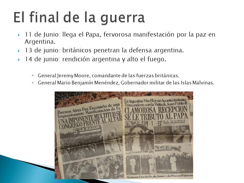11 de Junio: llega el Papa, fervorosa manifestación por la paz en Argentina. 13 de junio: británicos penetran la defensa argentina. 14 de junio: rendi