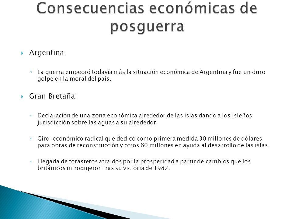 Argentina: La guerra empeoró todavía más la situación económica de Argentina y fue un duro golpe en la moral del país. Gran Bretaña: Declaración de un