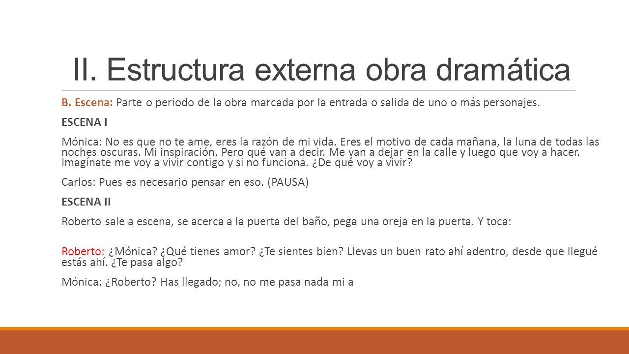 II.Estructura externa obra dramática B.
