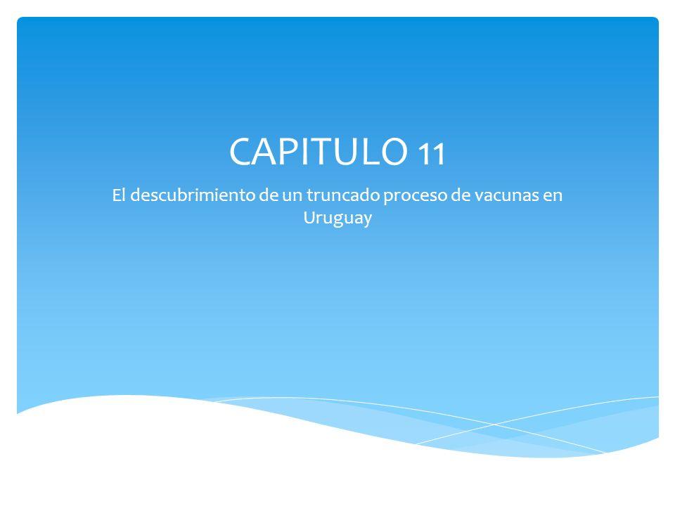 CAPITULO 11 El descubrimiento de un truncado proceso de vacunas en Uruguay