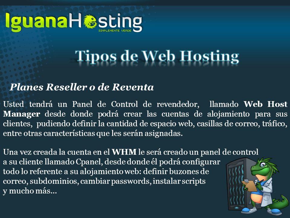 Planes Reseller o de Reventa Usted tendrá un Panel de Control de revendedor, llamado Web Host Manager desde donde podrá crear las cuentas de alojamien
