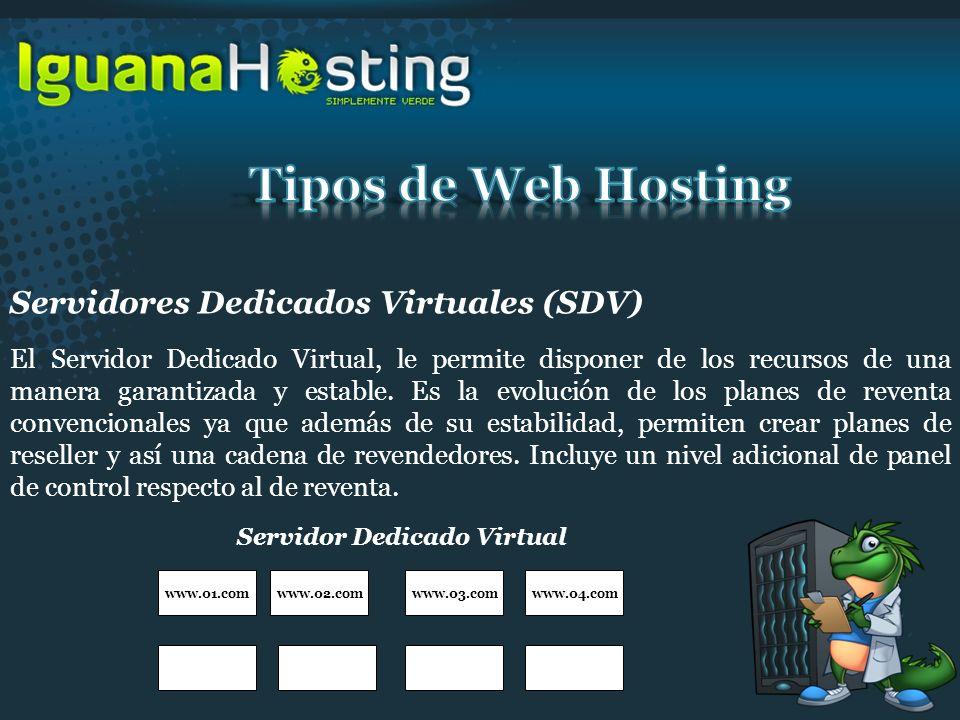Servidores Dedicados Virtuales (SDV) El Servidor Dedicado Virtual, le permite disponer de los recursos de una manera garantizada y estable. Es la evol