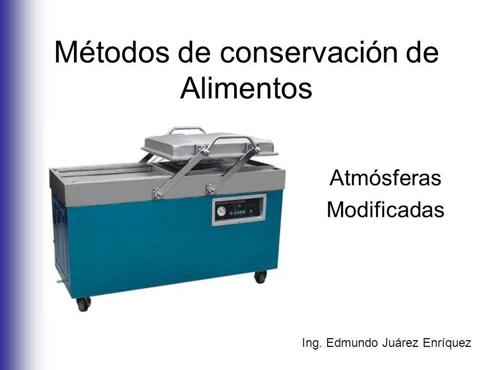 ATMOSFERAS MODIFICADAS Almacenamiento hipobárico Empaque al vacío Empaque en atmósferas modificadas Atmósferas modificadas en equilibrio Almacenamiento y empaque en atmósferas controladas