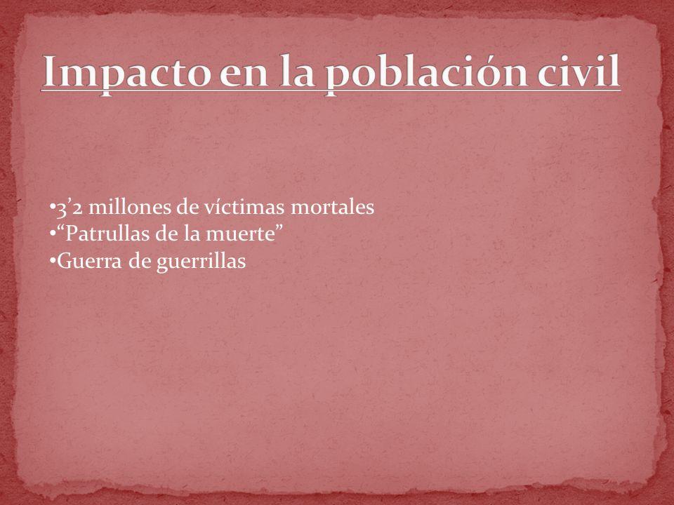 32 millones de víctimas mortales Patrullas de la muerte Guerra de guerrillas