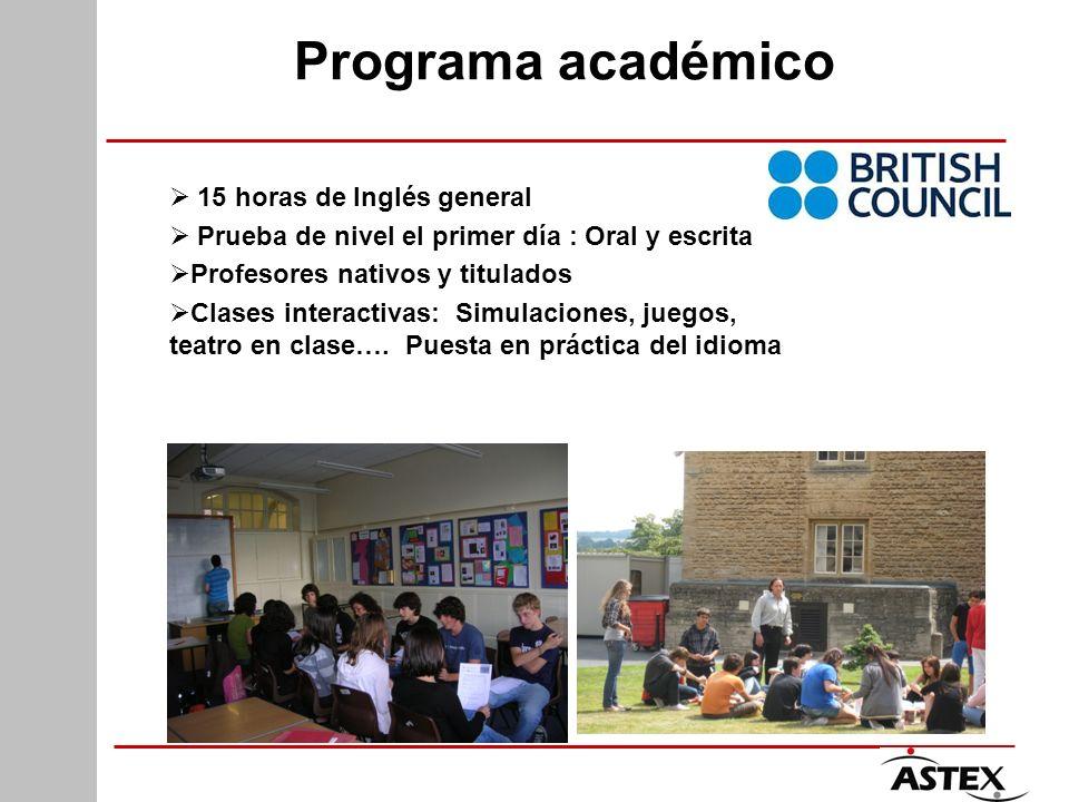 Programa académico 15 horas de Inglés general Prueba de nivel el primer día : Oral y escrita Profesores nativos y titulados Clases interactivas: Simulaciones, juegos, teatro en clase….