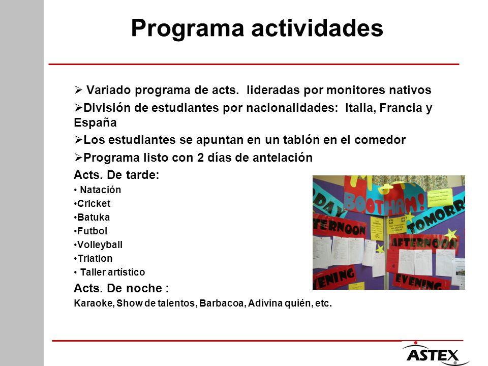 Programa actividades Variado programa de acts. lideradas por monitores nativos División de estudiantes por nacionalidades: Italia, Francia y España Lo