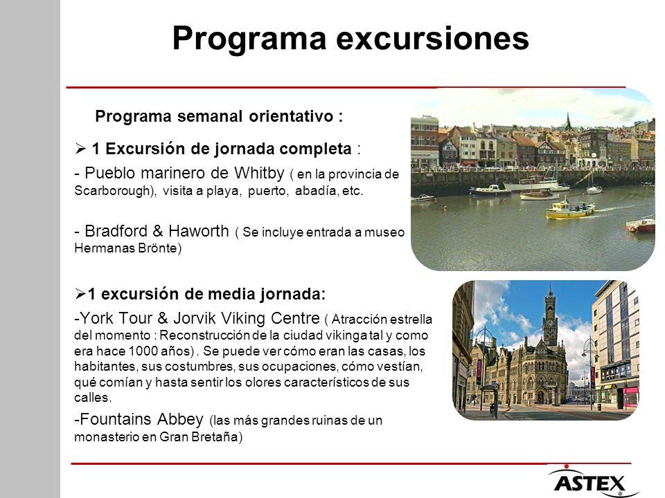 Programa excursiones Programa semanal orientativo : 1 Excursión de jornada completa : - Pueblo marinero de Whitby ( en la provincia de Scarborough), visita a playa, puerto, abadía, etc.