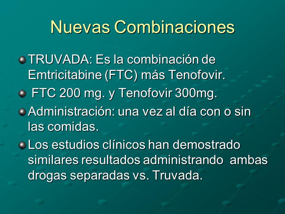 Nuevas Combinaciones TRUVADA: Es la combinación de Emtricitabine (FTC) más Tenofovir. FTC 200 mg. y Tenofovir 300mg. FTC 200 mg. y Tenofovir 300mg. Ad
