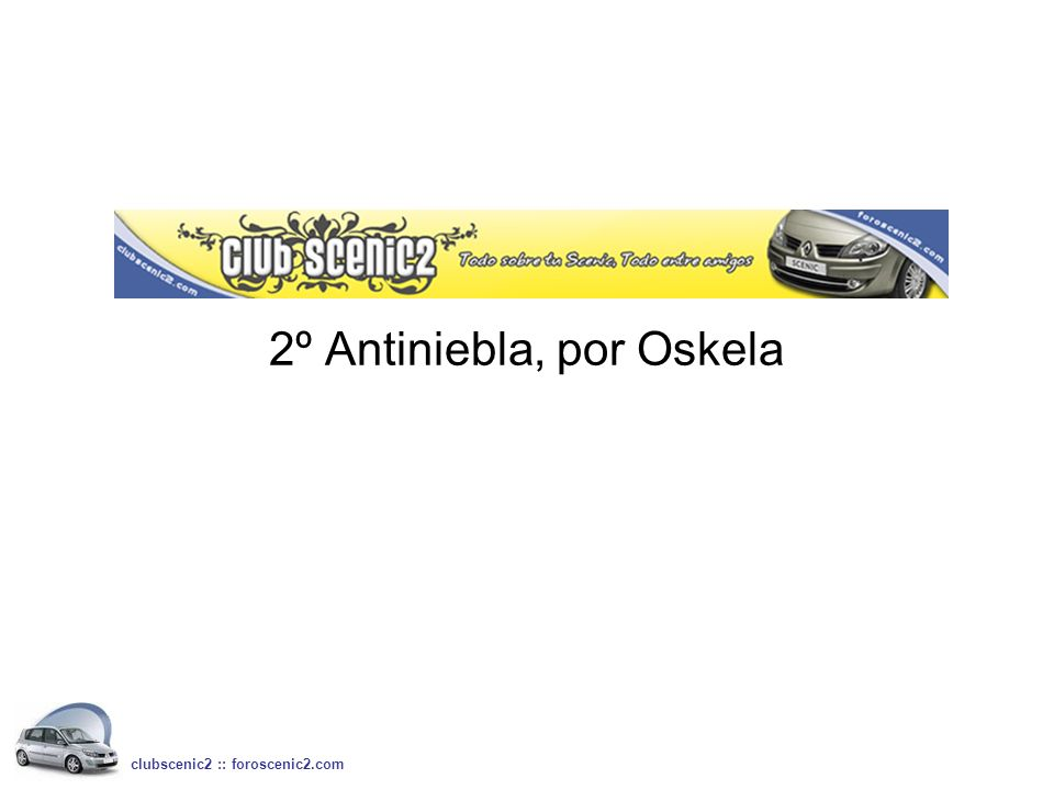 2º Antiniebla, por Oskela clubscenic2 :: foroscenic2.com
