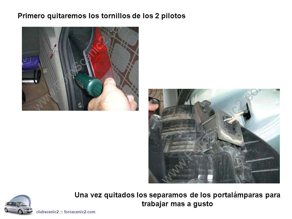 Primero quitaremos los tornillos de los 2 pilotos clubscenic2 :: foroscenic2.com Una vez quitados los separamos de los portalámparas para trabajar mas